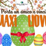 Porta un amico e Vinci il Maxi Uovo - Palagym Sampierdarena